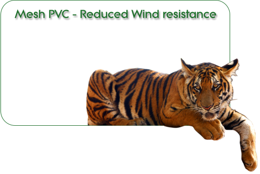 Mesh PVC - strong and weather proof - reduced wind resistance