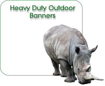 Heavy Duty Outdoor PVC Banners